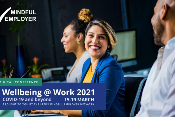Your invitation to Wellbeing @ Work 2021 from Mindful Employer Leeds