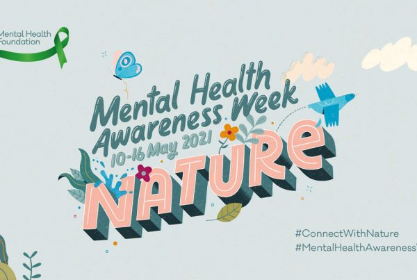 Mental Health Awareness Week 2021 - Nature and Wellbeing, and the Fight for Better Mental Health